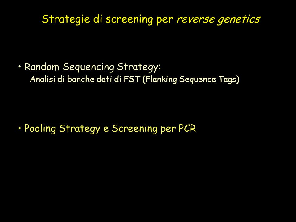Strategie di screening per reverse genetics
