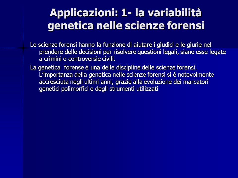 Applicazioni: 1- la variabilità genetica nelle scienze forensi