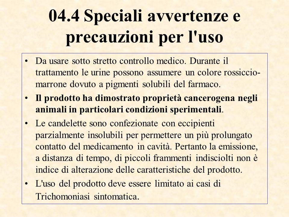 04.4 Speciali avvertenze e precauzioni per l uso