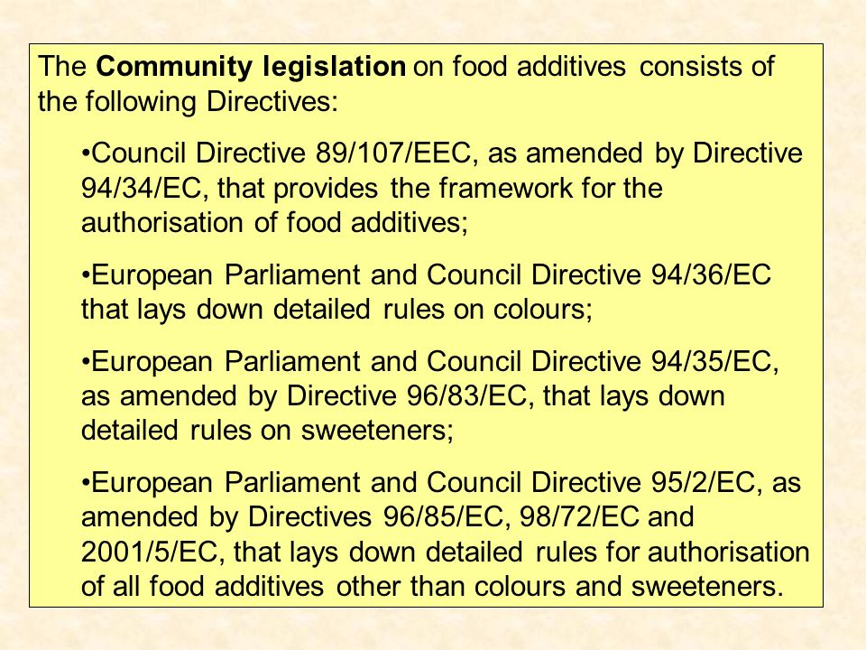 The Community legislation on food additives consists of the following Directives: