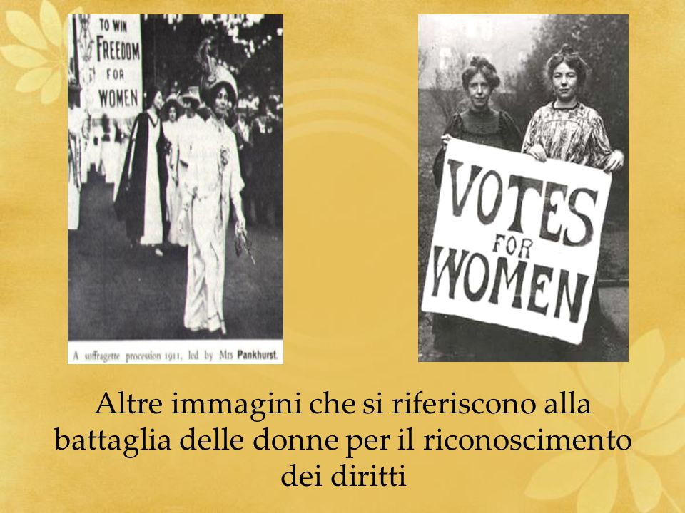 Altre immagini che si riferiscono alla battaglia delle donne per il riconoscimento dei diritti