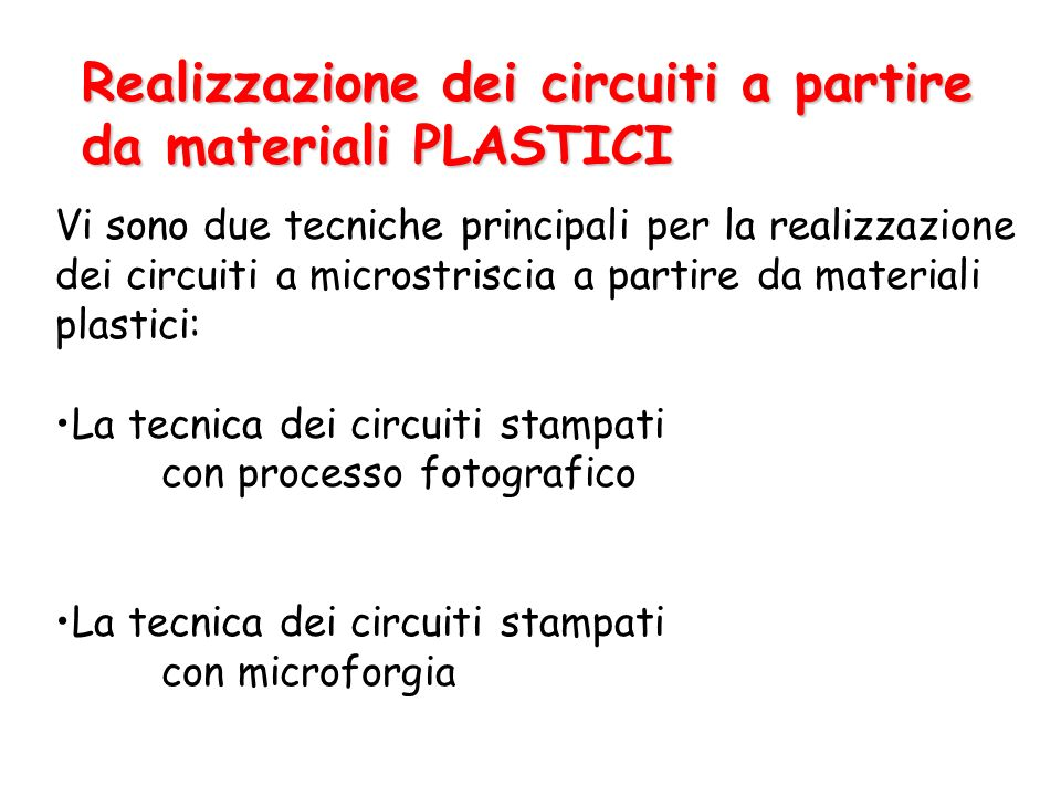 Realizzazione dei circuiti a partire da materiali PLASTICI