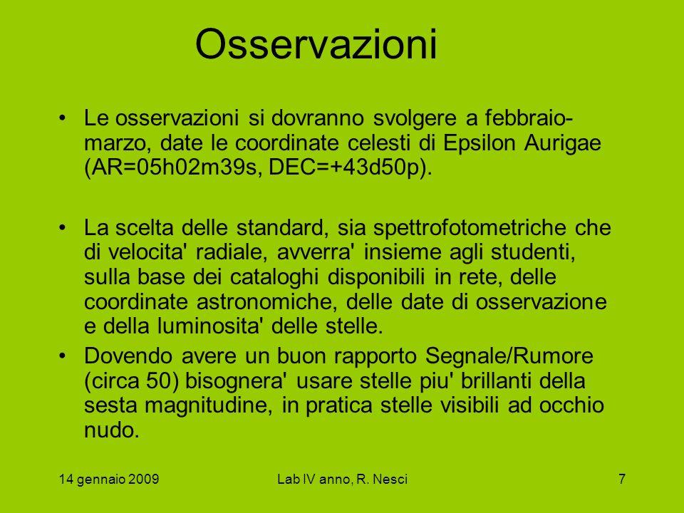 Osservazioni Le osservazioni si dovranno svolgere a febbraio-marzo, date le coordinate celesti di Epsilon Aurigae (AR=05h02m39s, DEC=+43d50p).