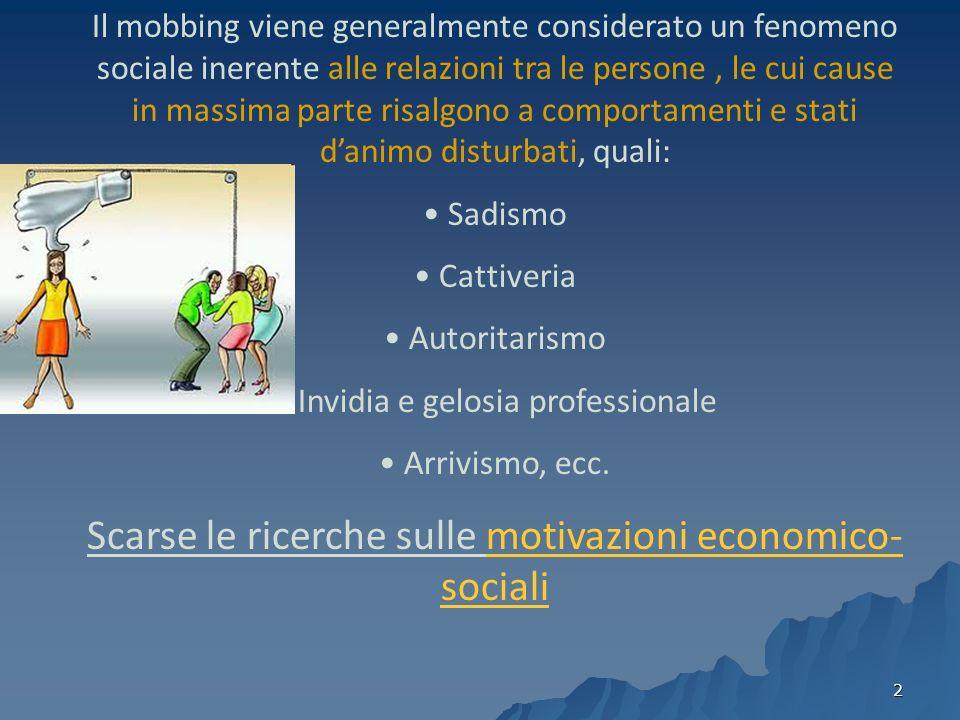 Scarse le ricerche sulle motivazioni economico-sociali
