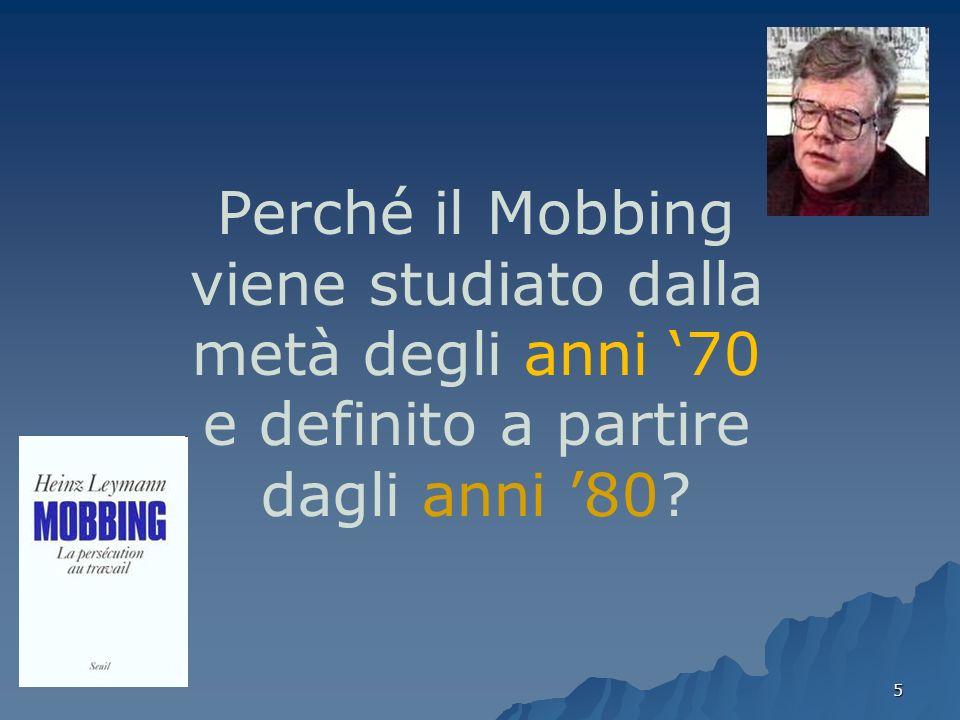 Perché il Mobbing viene studiato dalla metà degli anni '70 e definito a partire dagli anni '80
