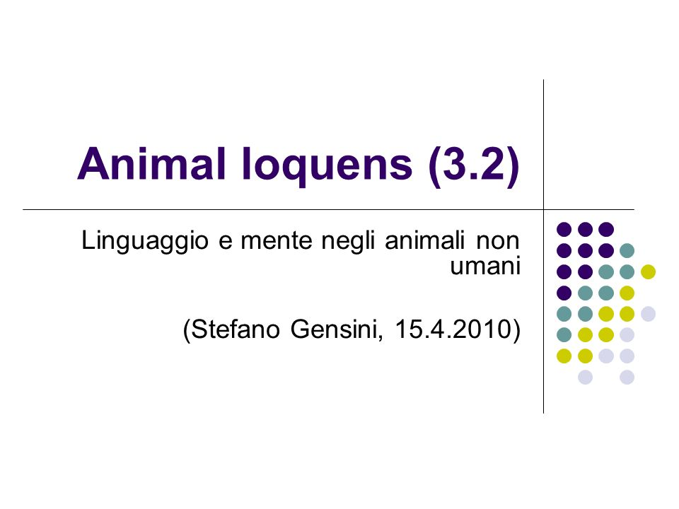 Animal loquens (3.2) Linguaggio e mente negli animali non umani