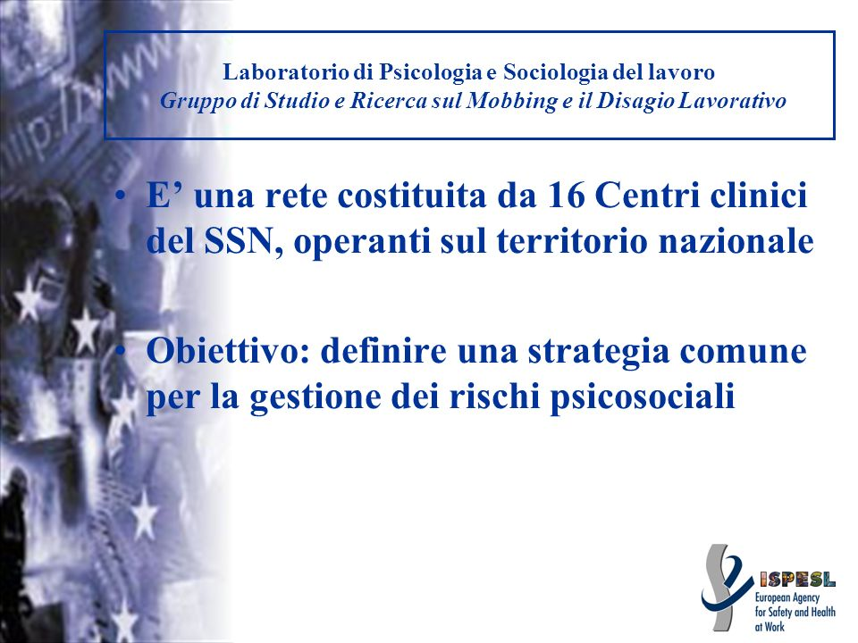 Laboratorio di Psicologia e Sociologia del lavoro Gruppo di Studio e Ricerca sul Mobbing e il Disagio Lavorativo
