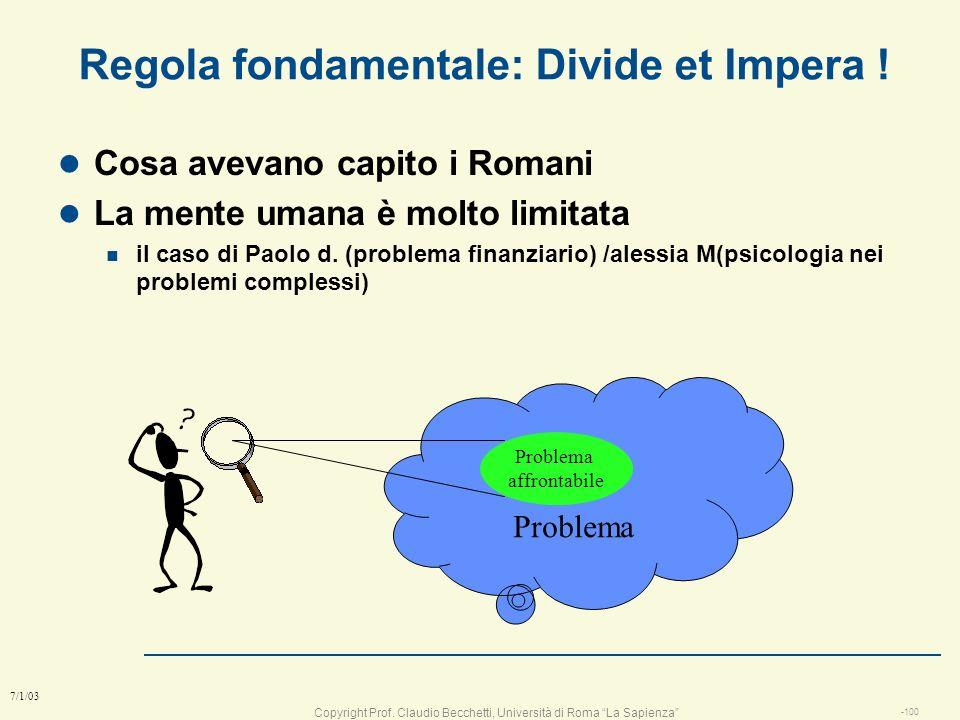Regola fondamentale: Divide et Impera !