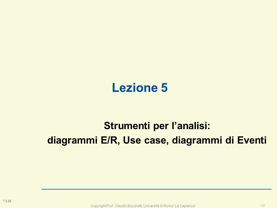 Strumenti per l'analisi: diagrammi E/R, Use case, diagrammi di Eventi