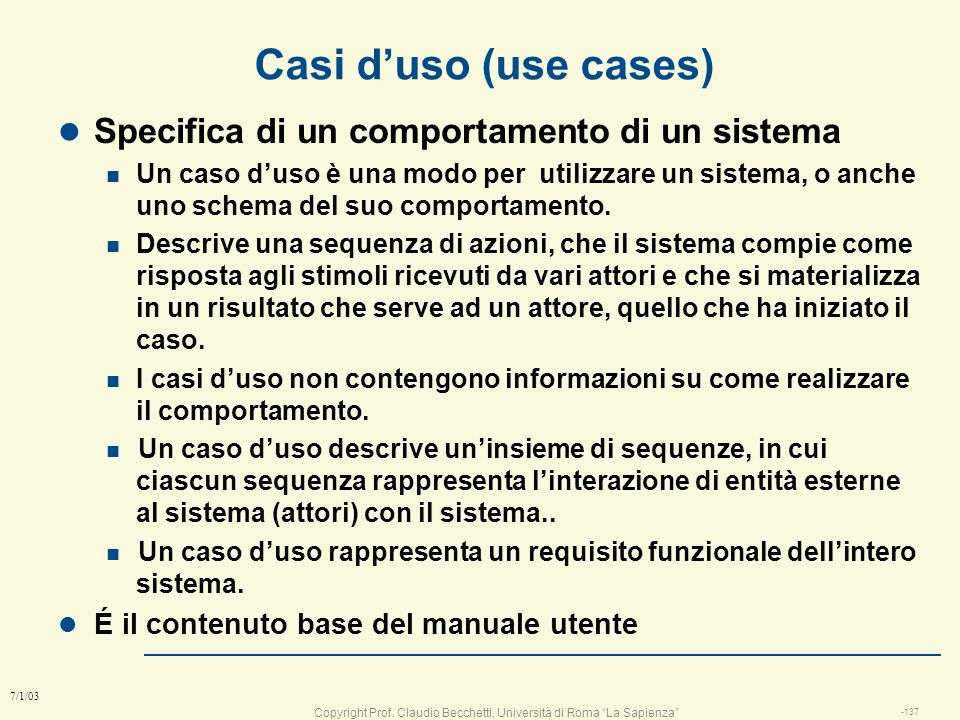 Casi d'uso (use cases) Specifica di un comportamento di un sistema