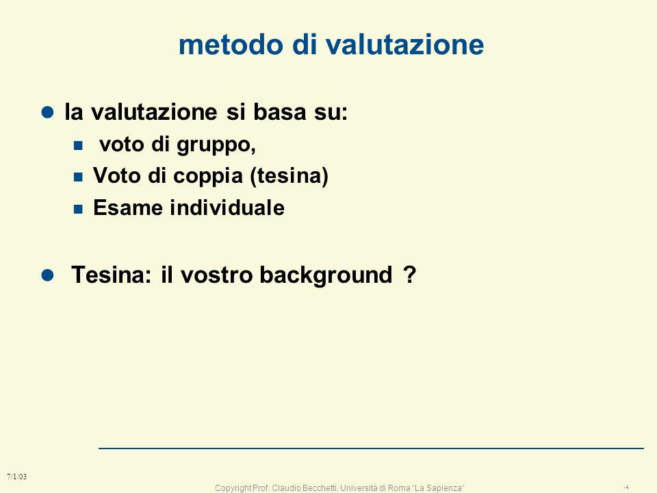 metodo di valutazione la valutazione si basa su: