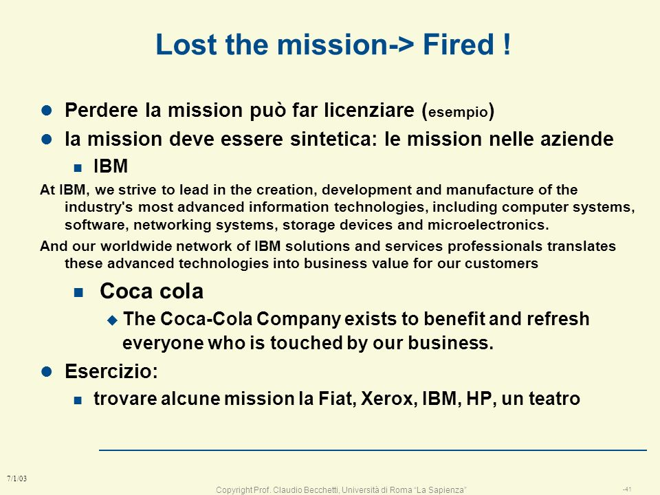 Lost the mission-> Fired !