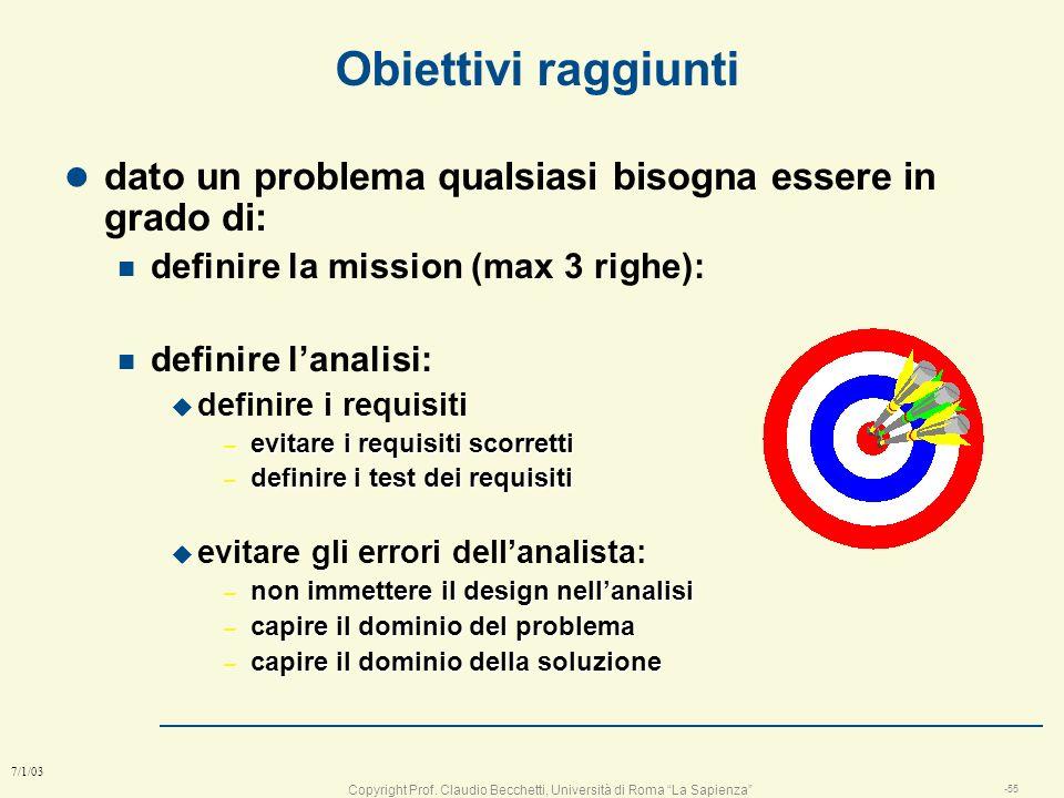 Obiettivi raggiunti dato un problema qualsiasi bisogna essere in grado di: definire la mission (max 3 righe):