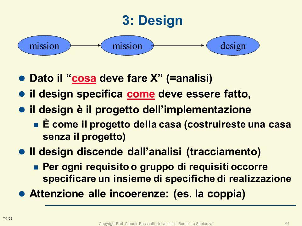 3: Design Dato il cosa deve fare X (=analisi)