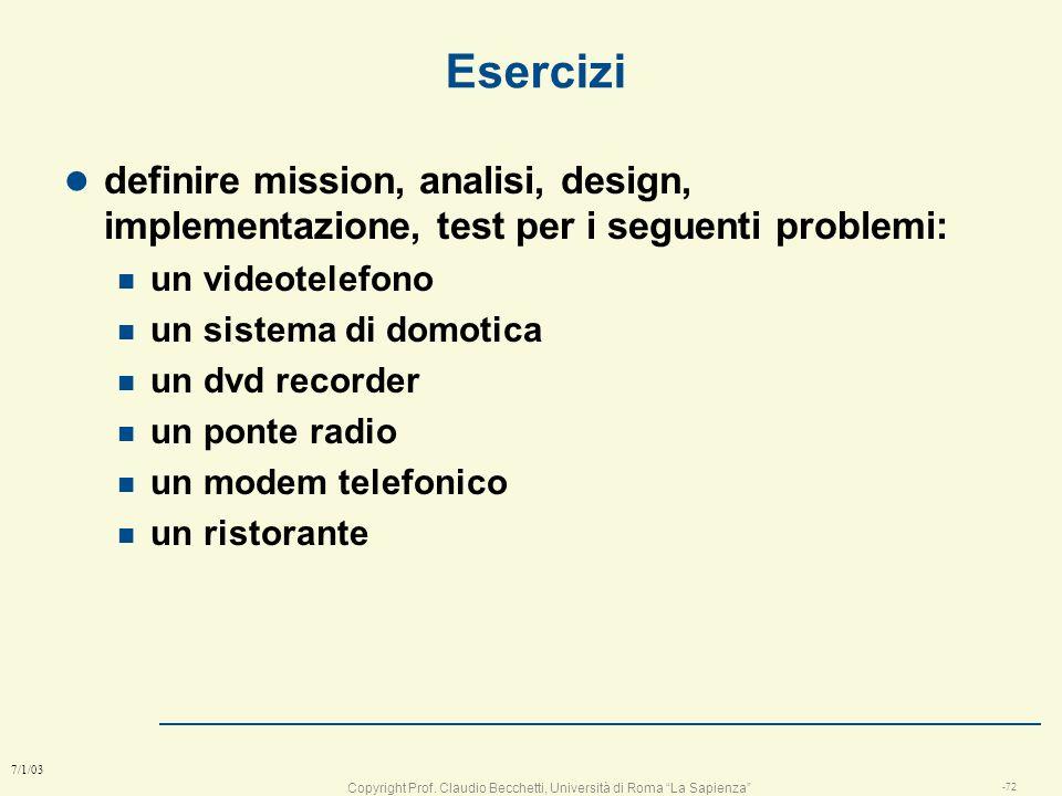 Esercizi definire mission, analisi, design, implementazione, test per i seguenti problemi: un videotelefono.