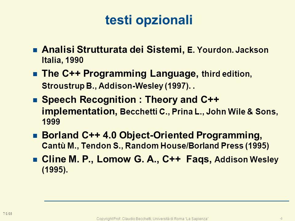 testi opzionali Analisi Strutturata dei Sistemi, E. Yourdon. Jackson Italia, 1990.