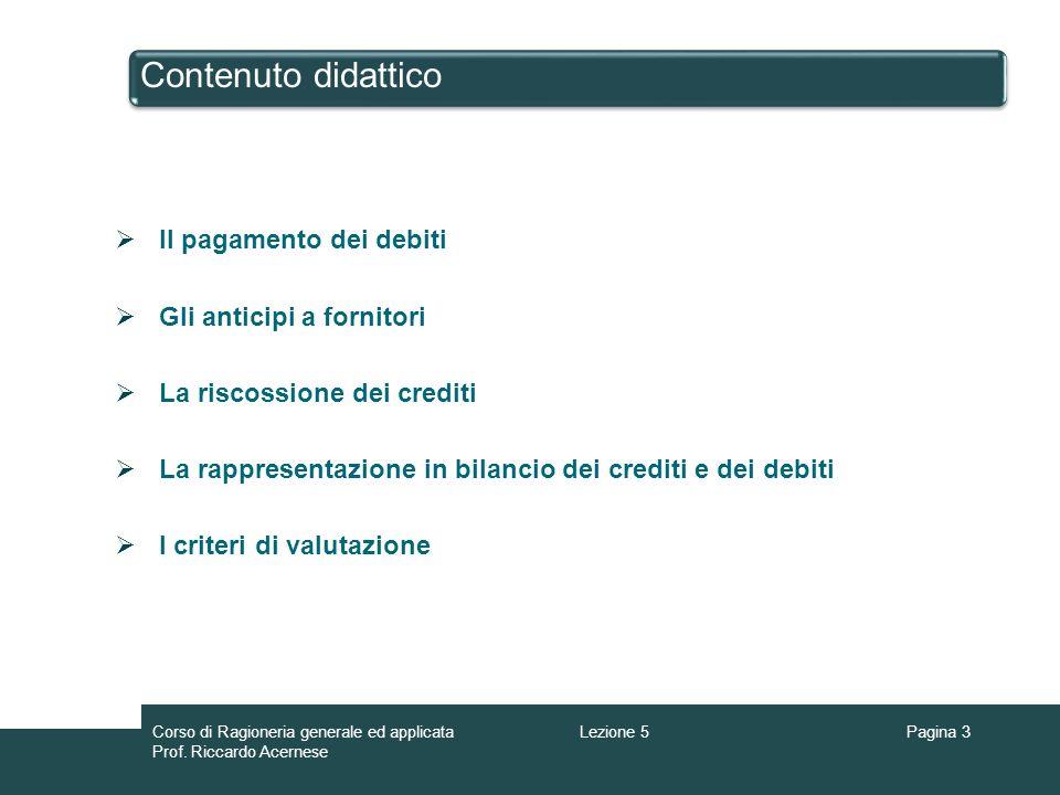 Contenuto didattico Il pagamento dei debiti Gli anticipi a fornitori