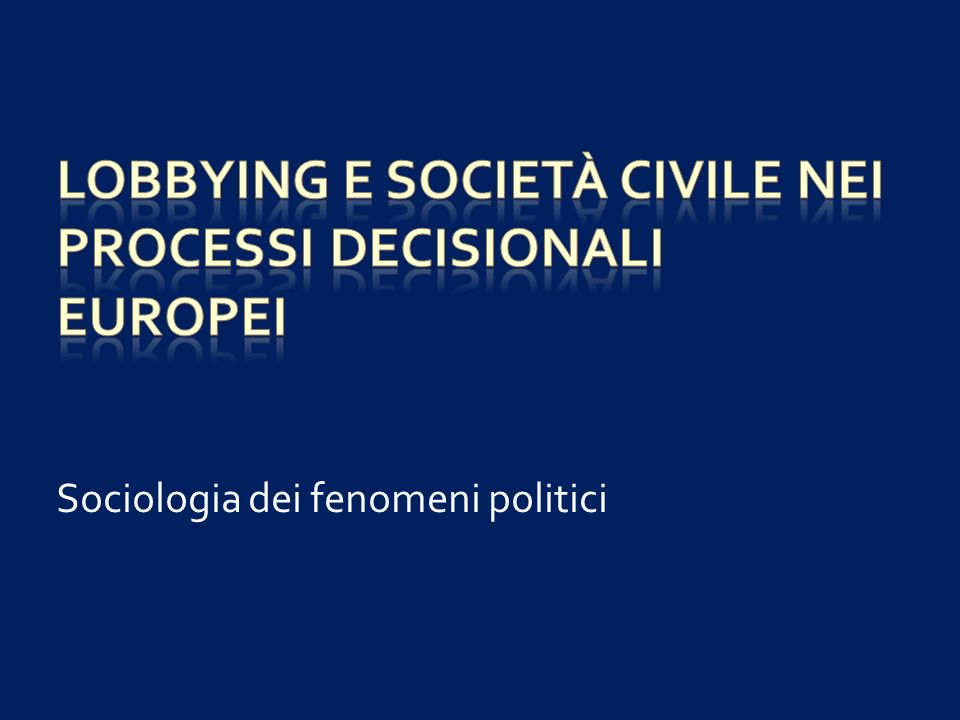 Lobbying e società civile nei processi decisionali europei
