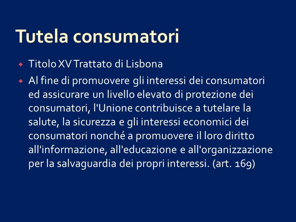 Tutela consumatori Titolo XV Trattato di Lisbona