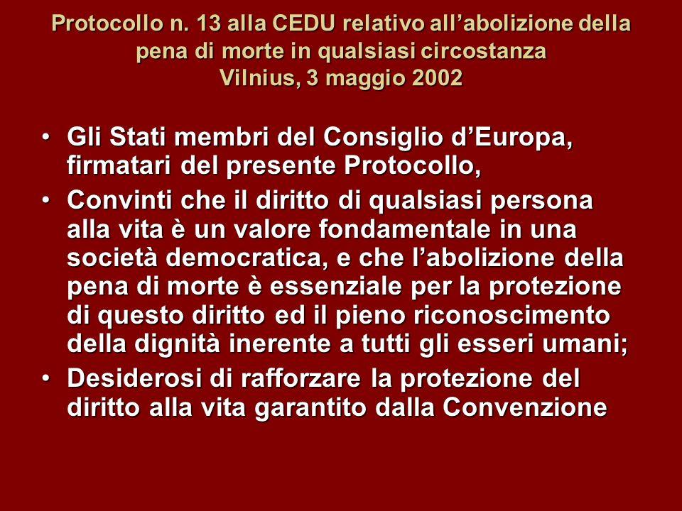 Protocollo n. 13 alla CEDU relativo all'abolizione della pena di morte in qualsiasi circostanza Vilnius, 3 maggio 2002