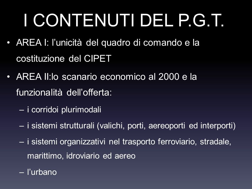 I CONTENUTI DEL P.G.T. AREA I: l'unicità del quadro di comando e la costituzione del CIPET.