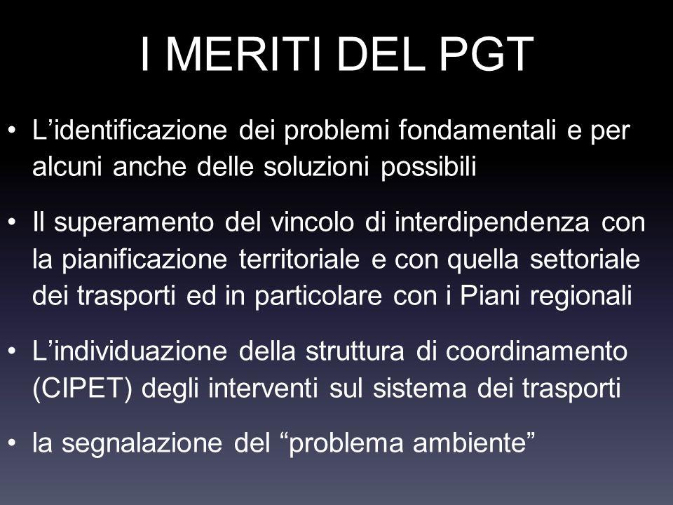 I MERITI DEL PGT L'identificazione dei problemi fondamentali e per alcuni anche delle soluzioni possibili.