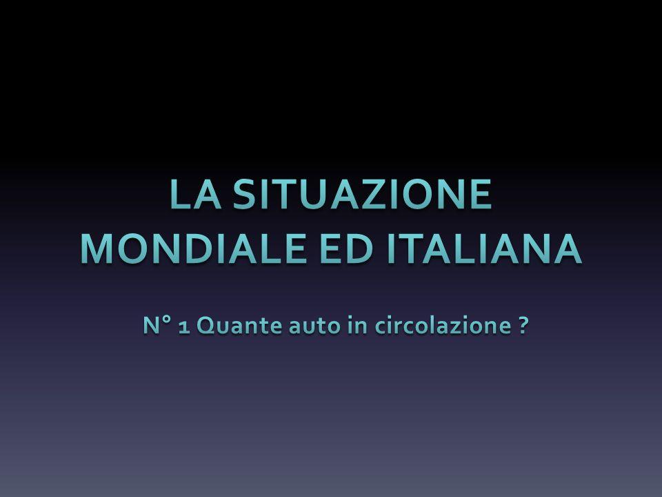 LA SITUAZIONE MONDIALE ED ITALIANA