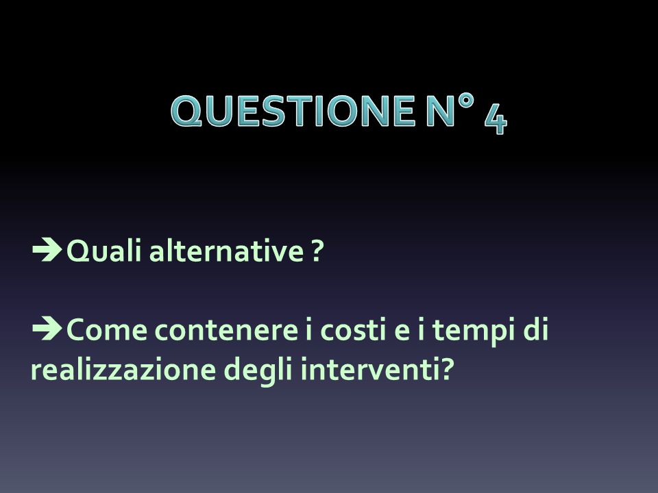QUESTIONE N° 4 Quali alternative .