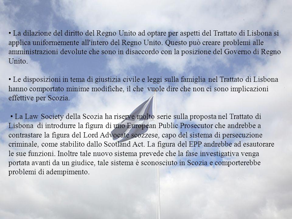 • La dilazione del diritto del Regno Unito ad optare per aspetti del Trattato di Lisbona si applica uniformemente all intero del Regno Unito. Questo può creare problemi alle amministrazioni devolute che sono in disaccordo con la posizione del Governo di Regno Unito.