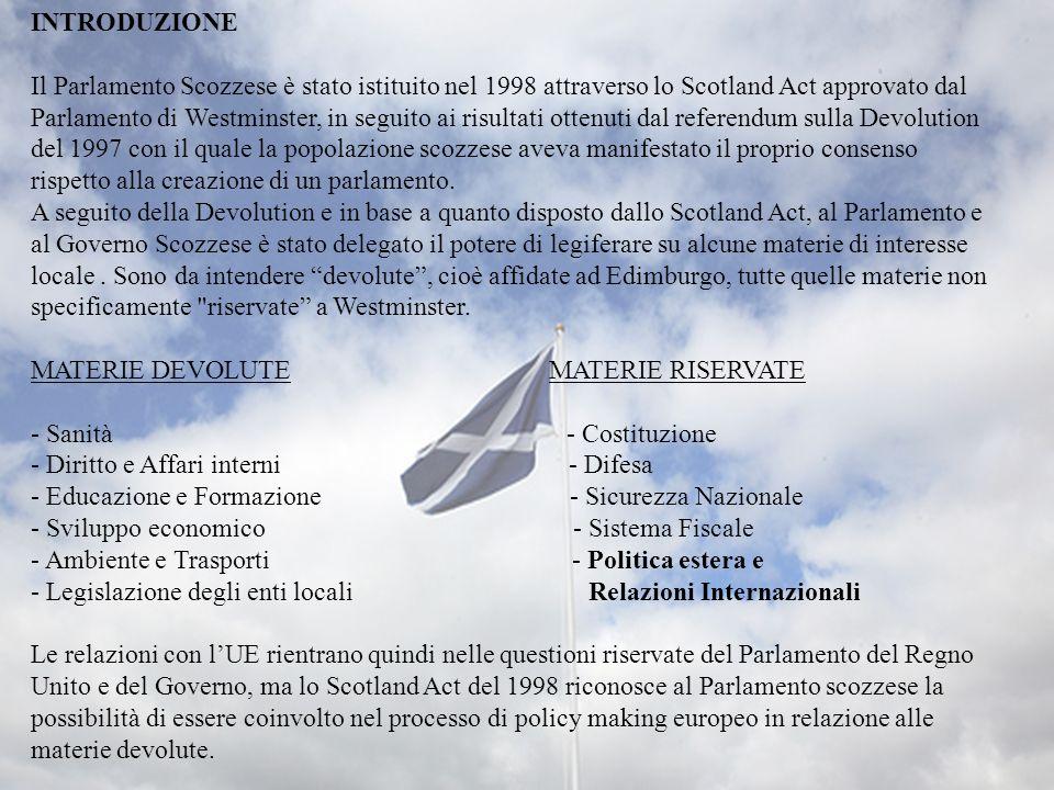 INTRODUZIONE Il Parlamento Scozzese è stato istituito nel 1998 attraverso lo Scotland Act approvato dal.