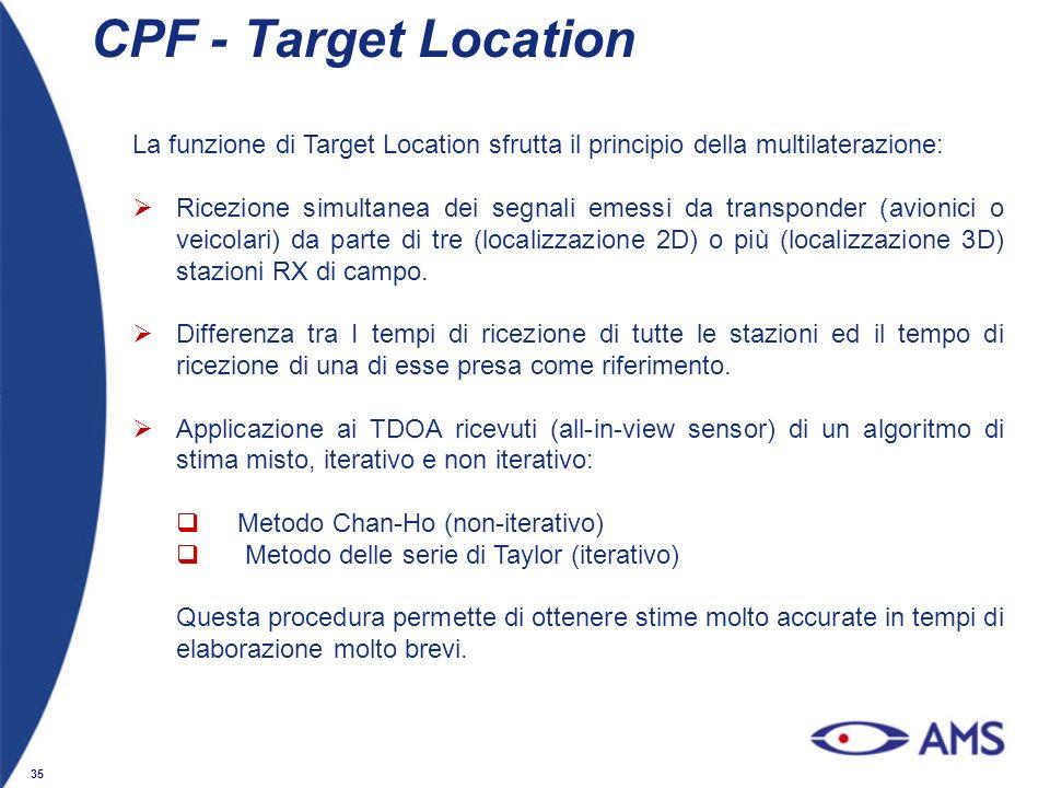 CPF - Target Location La funzione di Target Location sfrutta il principio della multilaterazione:
