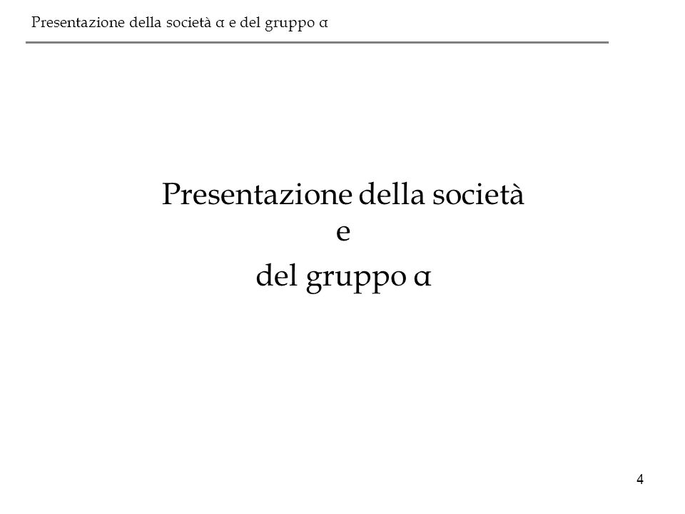 Presentazione della società e del gruppo α