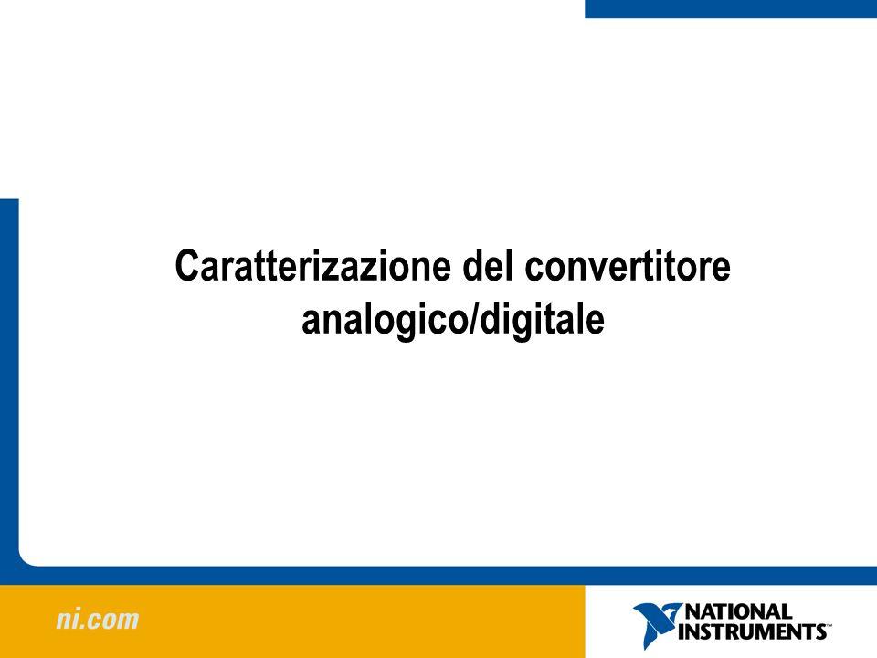 Caratterizazione del convertitore analogico/digitale