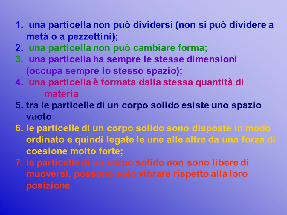 una particella non può dividersi (non si può dividere a metà o a pezzettini);