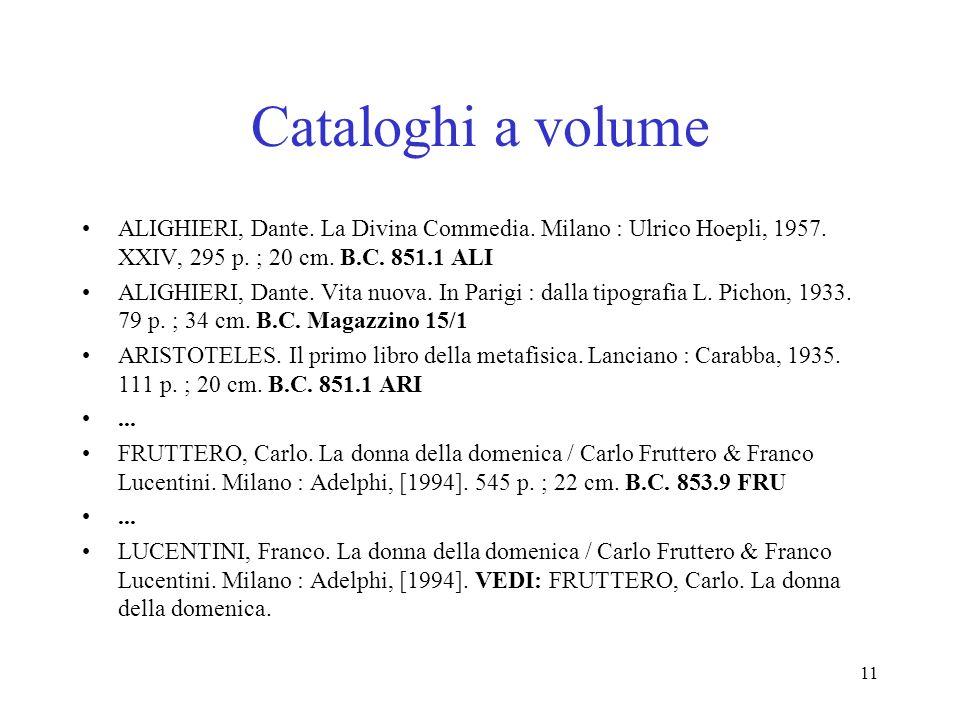 Cataloghi a volume ALIGHIERI, Dante. La Divina Commedia. Milano : Ulrico Hoepli, 1957. XXIV, 295 p. ; 20 cm. B.C. 851.1 ALI.