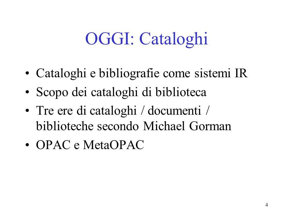 OGGI: Cataloghi Cataloghi e bibliografie come sistemi IR