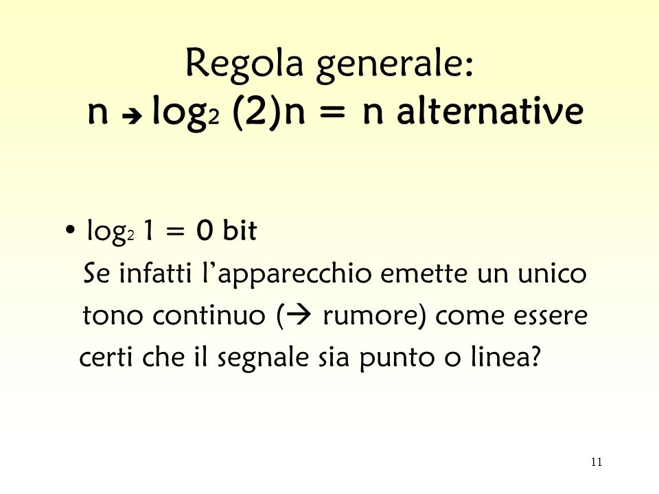 Regola generale: n  log2 (2)n = n alternative
