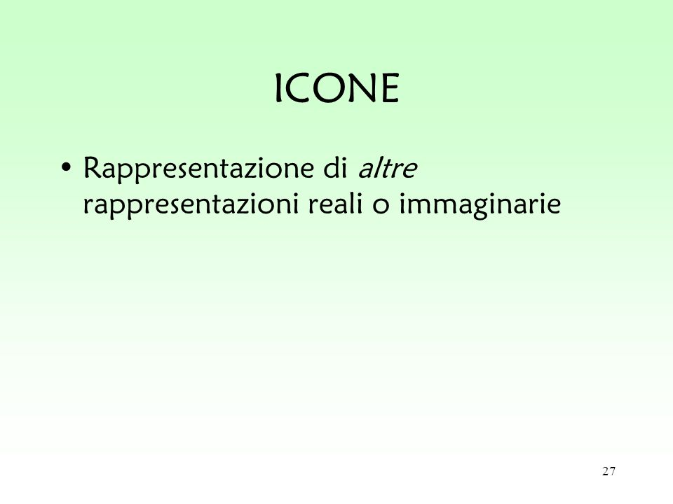 ICONE Rappresentazione di altre rappresentazioni reali o immaginarie
