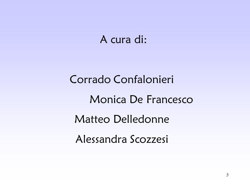 A cura di: Corrado Confalonieri Monica De Francesco Matteo Delledonne Alessandra Scozzesi