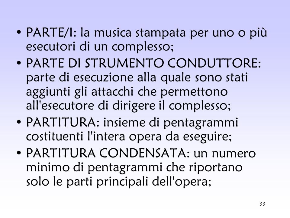 PARTE/I: la musica stampata per uno o più esecutori di un complesso;