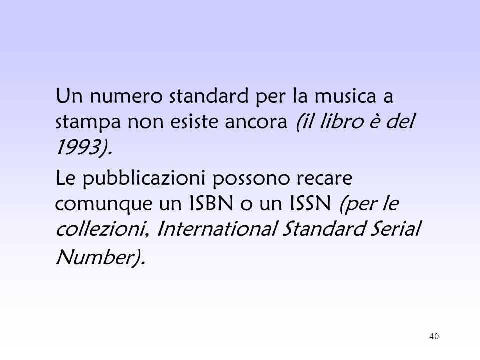 Un numero standard per la musica a stampa non esiste ancora (il libro è del 1993).