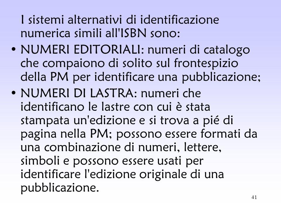 I sistemi alternativi di identificazione numerica simili all ISBN sono:
