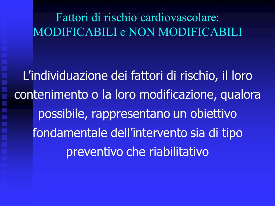 Fattori di rischio cardiovascolare: MODIFICABILI e NON MODIFICABILI