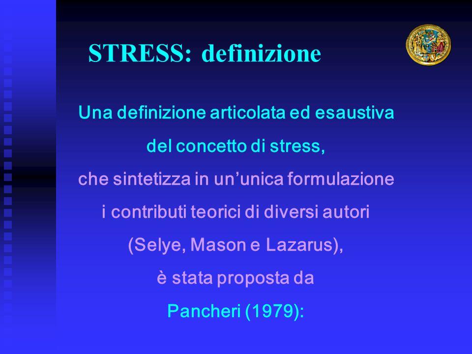 STRESS: definizione Una definizione articolata ed esaustiva