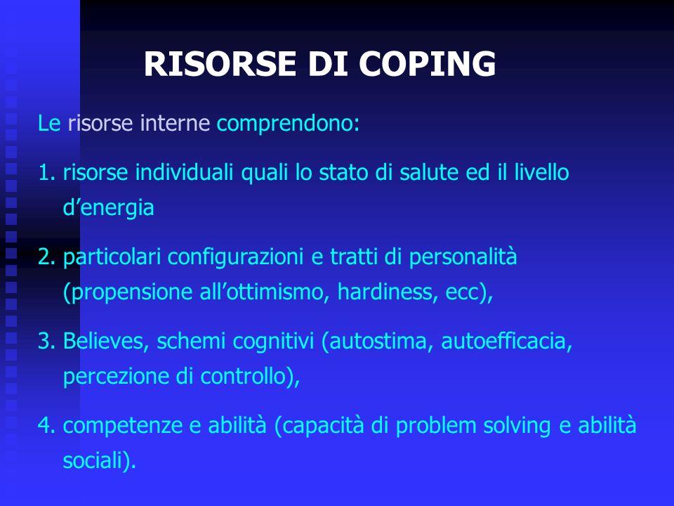 RISORSE DI COPING Le risorse interne comprendono: