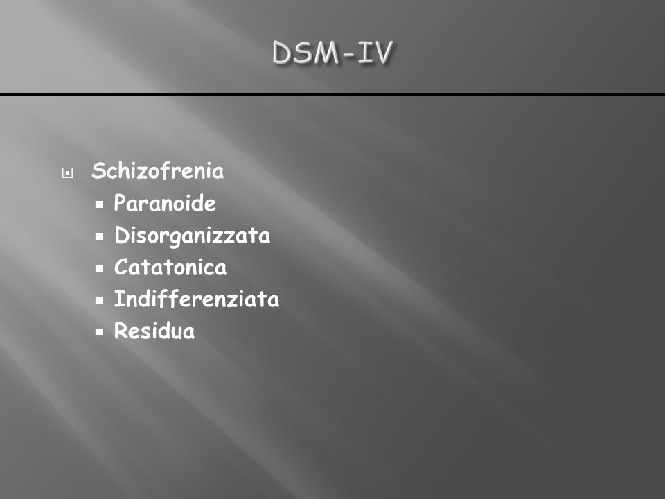 DSM-IV Schizofrenia Paranoide Disorganizzata Catatonica
