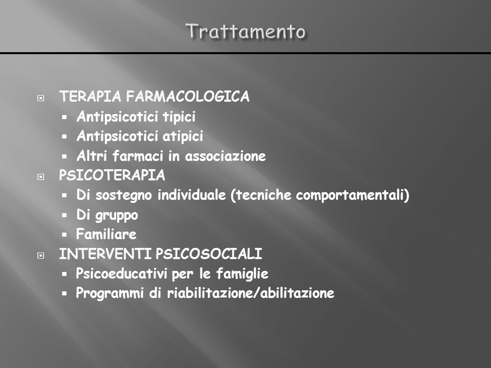 Trattamento TERAPIA FARMACOLOGICA Antipsicotici tipici