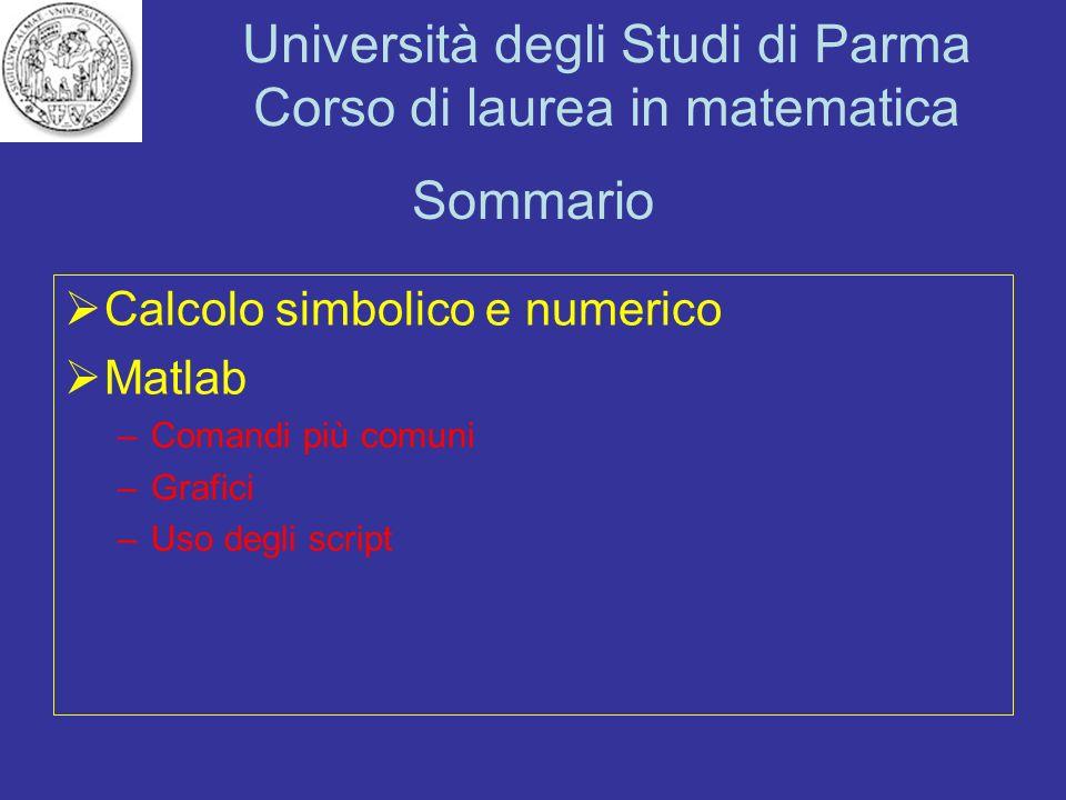 Sommario Calcolo simbolico e numerico Matlab Comandi più comuni