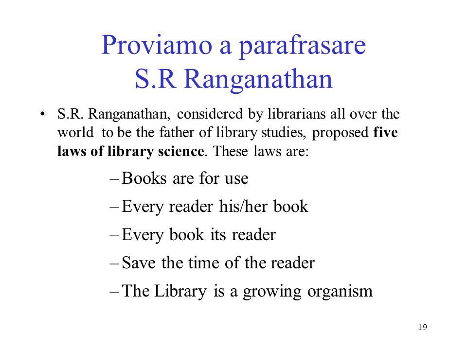 Proviamo a parafrasare S.R Ranganathan