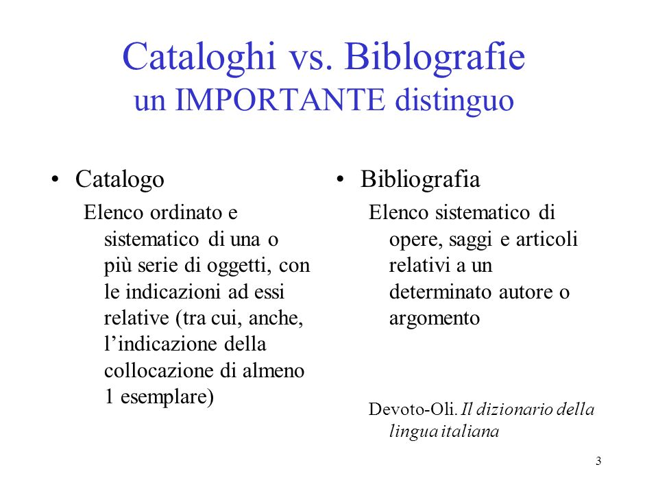 Cataloghi vs. Biblografie un IMPORTANTE distinguo